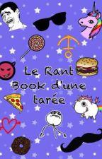 Le Rant book d'une tarée by potterhead_08