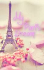 My Paris Dream by AliceAshlyn