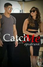 Catch Me | 2ª Temporada by opsdrunk