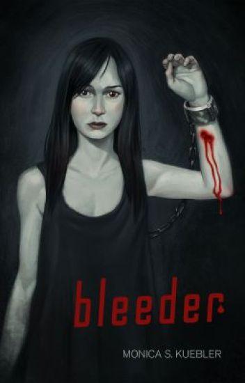 Bleeder [Blood Magic, Book 1]