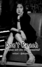 Don't Reach by simplechem