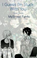 I Guess I'm Stuck With You | Zane X Reader (Female Reader)  by silent-charmer