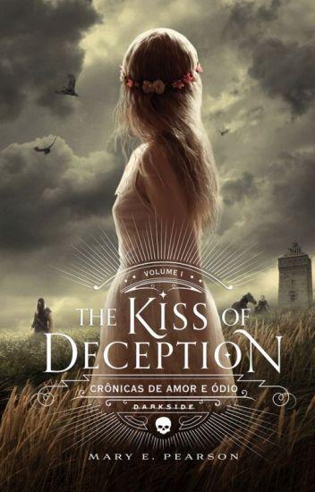 The Kiss of Deception - Crônicas de Amor e Ódio Vol 01 - Mary E. Pearson
