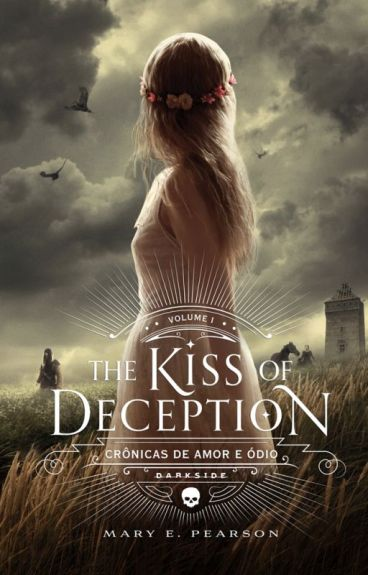 The Kiss of Deception - Crônicas de Amor e Ódio Vol 01 - Mary E. Pearson