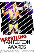Wrestling Fan Fiction Awards *CLOSED* by WrestlingFFAwards