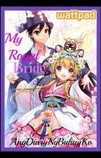 My Royal Bride (Book 3) by AngDiaryNgBuhayKo
