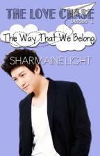 The Way That We Belong (Love Chase #1) by LittleRedYasha