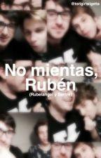 No mientas, Rubén - Rubelangel & Beriva by torigirlwigetta