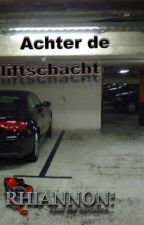 Achter de liftschacht (Nederlands - 18+) by RhiannonNL
