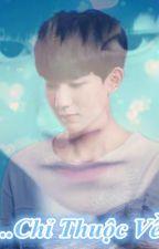 {Shotfic} Cậu....Chỉ Thuộc Về Tôi [Khải Nguyên - Thiên Hoành ] by songclover