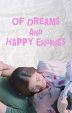 Of Dreams and Happy Endings by denissheee