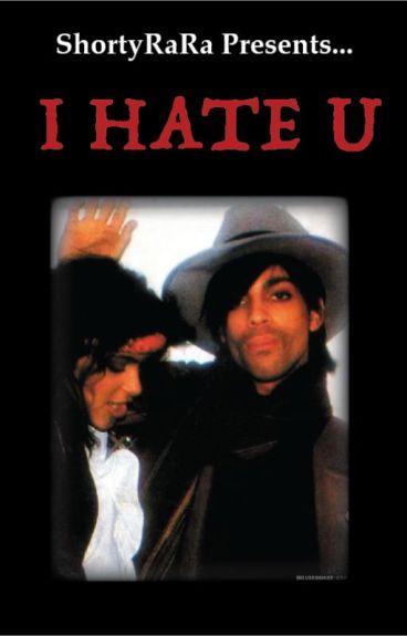 I Hate U (UPDATE)