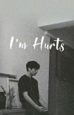 I'm Hurts [Revisi] by coups_97