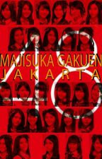 Majisuka Gakuen (JKT48 Yankee Fanfiction) by tekatekijibril