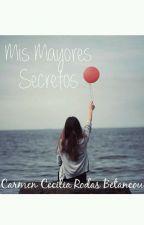 """Mis Mayores Secretos"" by CarmenCeciliaRodas"