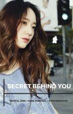 SECRET BEHIND YOU ✅ by InndahMs
