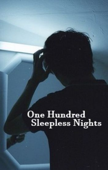 One Hundred Sleepless Nights.
