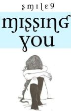 MISSING YOU by smile9