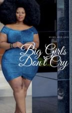 Big Girl Don't Cry  by Melanin_L0ve