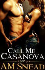 Call Me Casanova (M/F Romance) by AMS1971