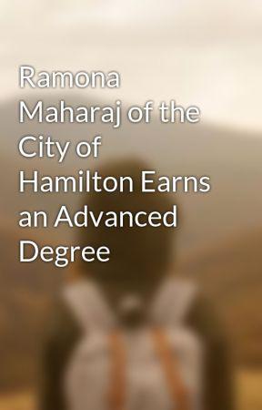 Ramona Maharaj of the City of Hamilton Earns an Advanced Degree by ramonamaharaj
