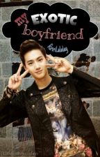 My EXOtic Boyfriend [EXO-SUHO] by RiririLalalay