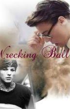 Wrecking Ball (Loucel/Larcel/Larry/Neeroy/Niam AU) by xxsupermangirlxx