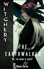 """The Earthwalker [Book 2 of the """"Witch-Walker"""" series] by nerd_at_home"""