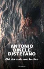 Chi sta male non lo dice by AntonioDikele92