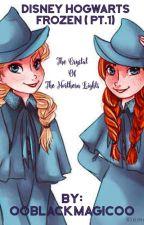 Disney Hogwarts: FROZEN(pt.1) by OOblackmagicOO