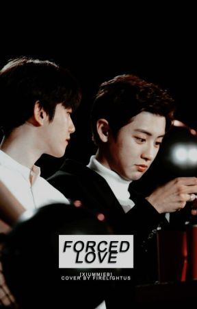 forced love ; chanbaek by xiummieb