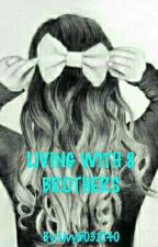 LIVING WITH 8 BROTHERS by Livy5032140