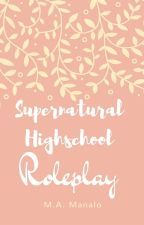Supernatural High School Roleplay by TrapQueen1738
