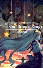 The Star Dragon Slayer : Fairy Tail Fanfiction [Complete] by xX_WendyMarvell_Xx