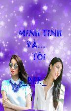 [LONGFIC HƯƠNGKHUÊ] MINH TINH VÀ TÔI (COVER) by BeeBee042