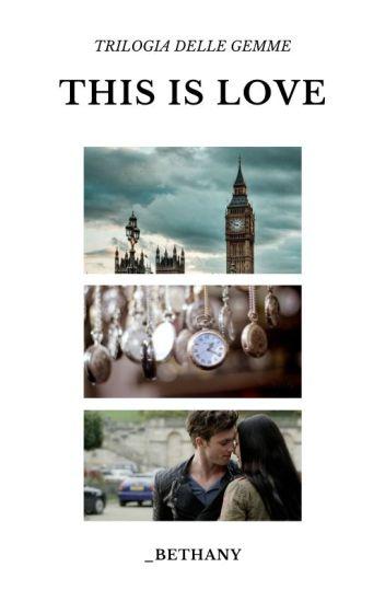 This Is Love    Trilogia delle gemme
