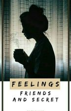 Feelings, Friends and Secret  by fatiniaad