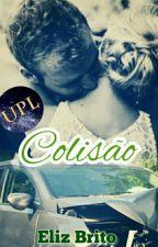 Colisão by luceeelizangela