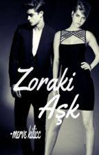 Zoraki Aşk by mervekilicc
