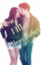 How I Met Your Father by ShinYeonRin0