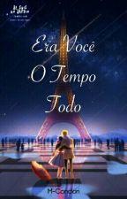 Era Você O Tempo Todo by M-Condori