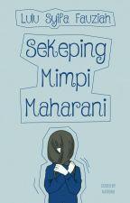 Sekeping Mimpi Maharani by lulusyifaf