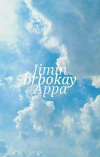 JIMIN APPA?! Bts Ff by brbokay