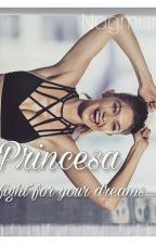 Princesa ~fight for your dreams by Nagmur