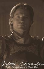 Jaime Lannister - Game of Thrones Imagines & Drabbles by showandwrite