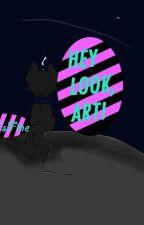 Hey Look, Art! :3 by PieIsFine