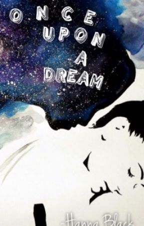 Once upon a Dream  by hbearwriter
