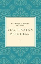 Vegetarian Princess (writing challenge) by Dauntlesstraitorarmy