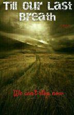 Till Our Last Breath [H20Vanoss] by Excliptix47
