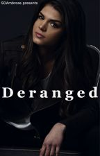Deranged (Sequel to Crazy, WWE Fan Fic) by SDAmbrose